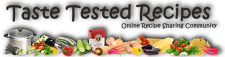 Taste Tested Recipes Forum - Share Your Favorite Recipes!